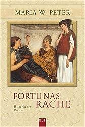 Fortunas Rache: Historischer Roman
