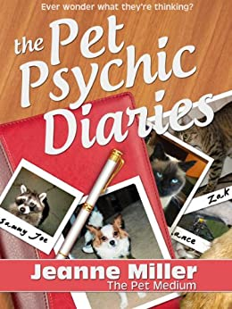 The Pet Psychic Diaries by [Miller, Jeanne]