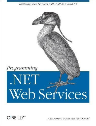 Programming .Net Web Services 1st (first) Edition by Ferrara, Alex, MacDonald, Matthew published by O'Reilly Media (2002)