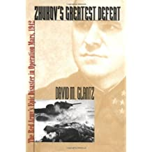 Zhukov's Greatest Defeat: The Red Army's Epic Disaster in Operation Mars, 1942 (Modern War Studies)