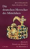 Die deutschen Herrscher des Mittelalters: Historische Portraits von Heinrich I - bis Maximilian I - (919-1519) -