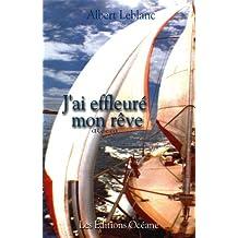 J'ai effleuré mon rêve: Récit d'aventure en mer