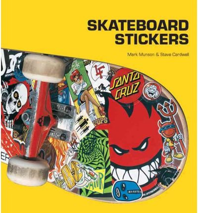 [(Skateboard Stickers)] [ By (author) Mark Munson, By (author) Steve Cardwell ] [April, 2012]