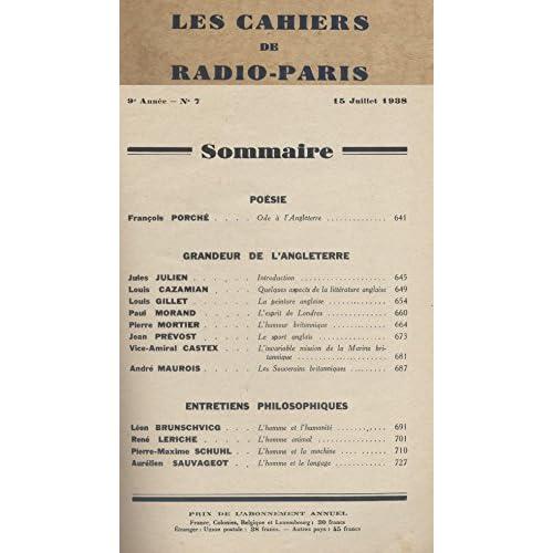 Les Cahiers de RADIO-PARIS N° de 1938-7 : Grandeur de l'Angleterre, Entretiens philosophiques … Conférences données dans l'auditorium de la Compagnie française de radiophonie.