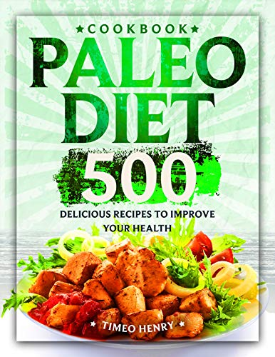 Paleo Diet Cookbook: 500 Delicious Recipes to Improve Your Health book cover