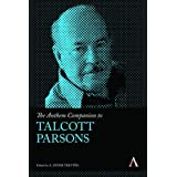 The Anthem Companion to Talcott Parsons (editor). London: Anthem Press, (2016)
