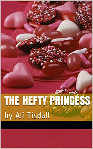 the-hefty-princess-by-ali-tisdall-english-edition