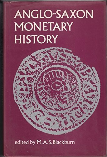 Anglo-Saxon Monetary History: Essays in Memory of ...