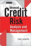 Advanced Credit Risk Analysis and Management (Wiley Finance Series)