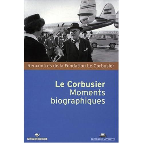 Le Corbusier, moments biographiques