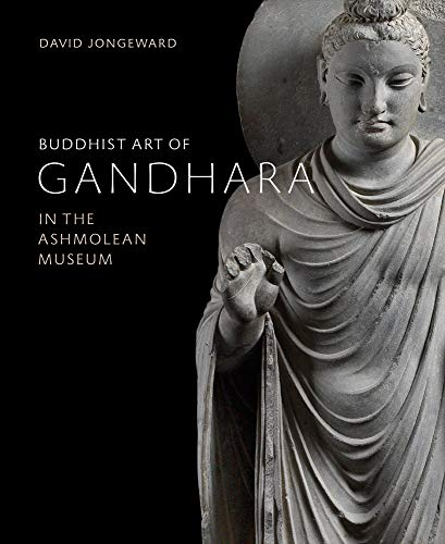 Buddhist art of Gandhara par David Jongeward