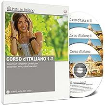 Corso d'Italiano I, II und III - Italienisch lernen für Anfänger und Fortgeschrittene (Audio-Sprachkurs)