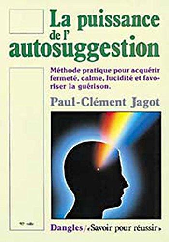 La Puissance de l'Autosuggestion par Paul-Clément Jagot