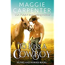 To Kiss A Cowboy (Hunks and Horses Book 1)