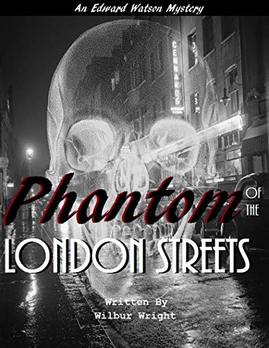 Phantom of the London Streets (Edward Watson Mysteries Book 2) (English Edition)
