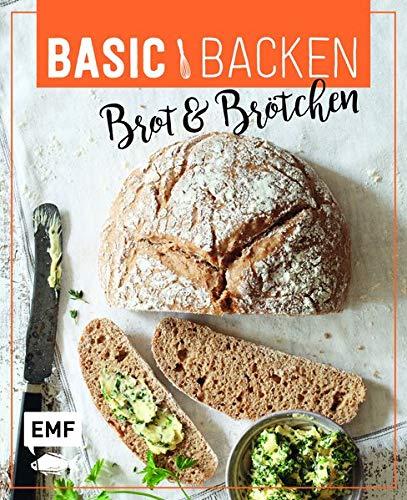 Basic Backen - Brot & Brötchen: Grundlagen und Rezepte für Baguette, Laugenecken, Focaccia, Sonntagsbrötchen, Bagels, Brioche und Co. (Zopf-brot)