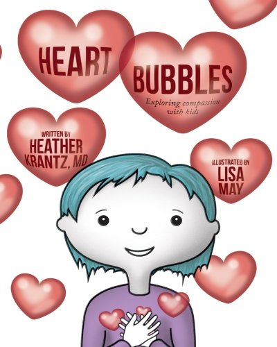 Heart Bubbles: Exploring compassion with kids