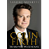 Colin Firth: The Man Who Would Be King