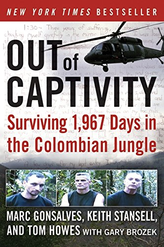Out of Captivity: Surviving 1,967 Days in the Colombian Jungle por Marc Gonsalves