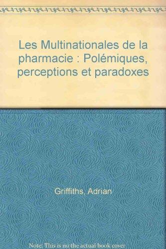 Les Multinationales de la pharmacie : Polémiques, perceptions et paradoxes
