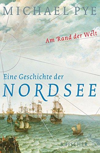 am-rand-der-welt-eine-geschichte-der-nordsee-und-der-anfange-europas