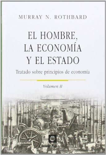 El hombre, la economía y el Estado II: Tratado sobre principios de economía (Volumen 2) (Clásicos de la Libertad)