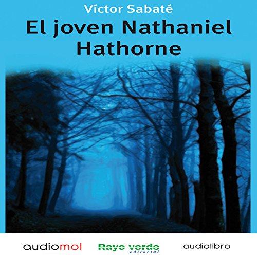 El joven Nathaniel Hawthorne [Young Nathaniel Hawthorne]  Audiolibri