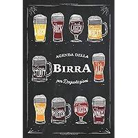 Agenda della Birra: Quaderno di degustazione con 100 schede dettagliate e indice personalizzabile per annotare le tue…
