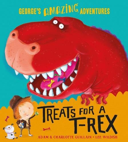 Treats for a T. rex (George's Amazing Adventures)