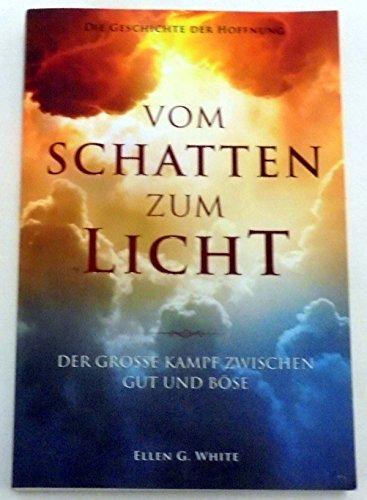 Geschichte der Hoffnung - Vom Licht zum Schatten. Der grosse Kampf zwischen Gut und Böse. (Große, Gut Licht)