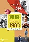 Aufgewachsen in der DDR - Wir vom Jahrgang 1983 - Kindheit und Jugend (Aufgewachsen in der DDR) - Till Timmermann