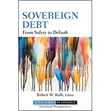 Sovereign Debt: From Safety to Default (Robert W. Kolb Series)