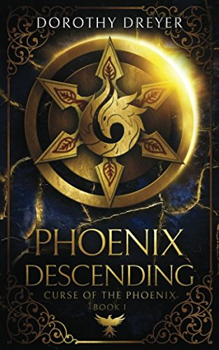(Phoenix Descending (Curse of the Phoenix, Band 1))
