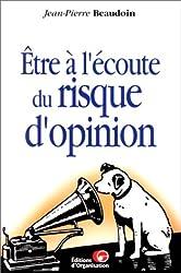 Être à l'écoute du risque d'opinion