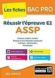 Réussir l'épreuve E2 ASSP - Collection Spécial Bac Pro...