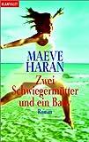 Zwei Schwiegermütter und ein Baby: Roman - Maeve Haran