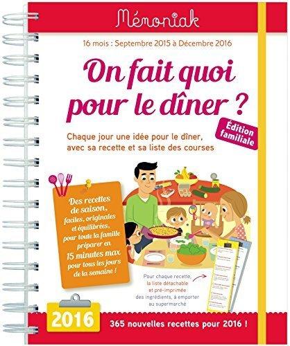 On fait quoi pour le dner ? : Chaque jour une ide pour le dner, avec sa recette et sa liste des course by Emilie Thuillez (2015-07-01)