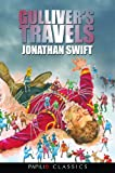Gulliver's Travels by Jonathan Swift (Papilio Classics)