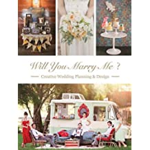 Will You Marry Me: Wedding Planning and Design