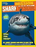 National Geographic Kids Mission: Shark Rescue: All About Sharks and How to Save Them (NG Kids Mission: Animal Rescue) by Ruth A. Musgrave (2016-03-08)