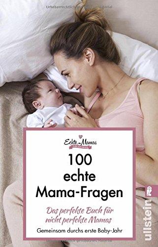 100 echte Mama-Fragen: Das perfekte Buch für nicht perfekte Mamas