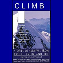Climb: Stories of Survival from Rock, Snow and Ice (Unabridged Selections)