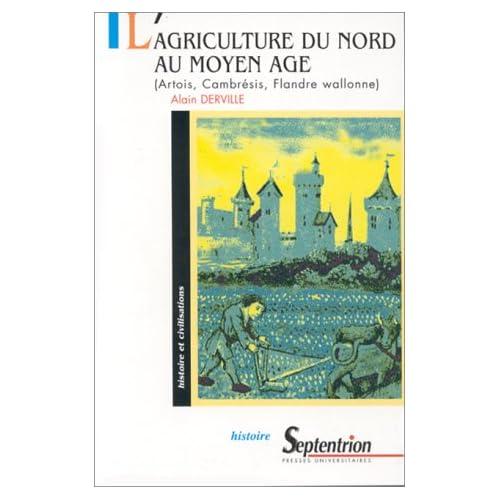 L'AGRICULTURE DU NORD AU MOYEN AGE. Artois, Cambrésis, Flandre wallonne