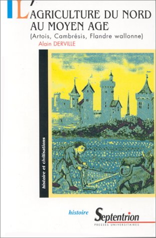 L'AGRICULTURE DU NORD AU MOYEN AGE. Artois, Cambrésis, Flandre wallonne par Alain Derville