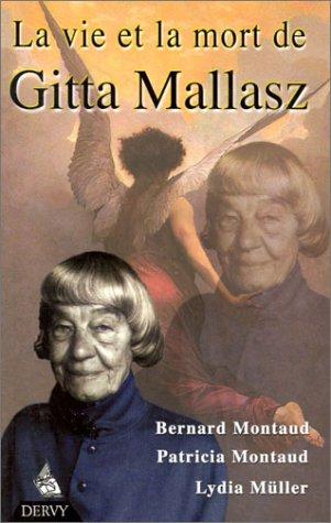La Vie et la Mort de Gitta Mallasz