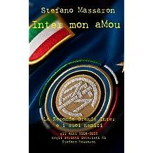 Inter mon aMou: La Seconda Grande Inter e i suoi nemici (Italian Edition)
