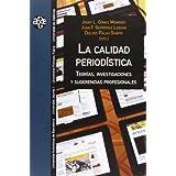 La Calidad Periodística. Teorías, Investigaciones Y Sugerencias Profesionales (Aldea Global)