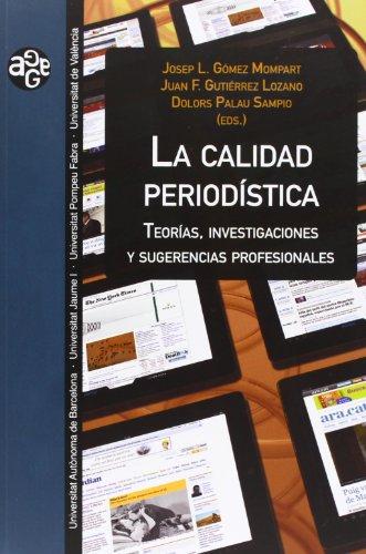 La calidad periodística: Teorías, investigaciones y sugerencias profesionales (Aldea Global)