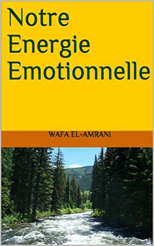 Couverture du livre Notre Energie Emotionnelle