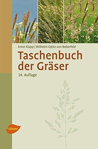 Taschenbuch der Gräser: Erkennung und Bestimmung, Standort und Vergesellschaftung